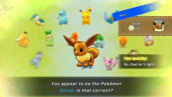 """""""You appear to be the Pokémon Eevee. Is that correct?"""""""