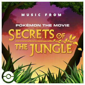 Album cover with the words 'Music From Pokémon the Movie Secrets of the Jungle'